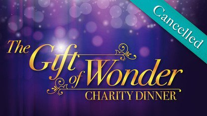 "Cancellation of ""The Gift of Wonder"" Charity Dinner"